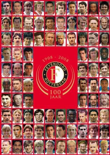 9789067970037: 100 jaar Feyenoord: 1908-2008
