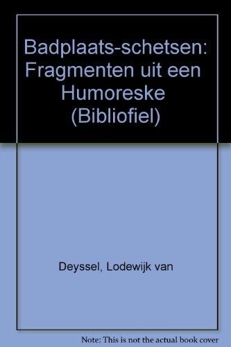BADPLAATS-SCHETSEN - fragmenten uit een 'Humoreske': DEYSSEL, LODEWIJK VAN