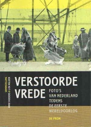 Verstoorde vrede : foto's van Nederland tijdens: Doedens, Anne, Mulder,