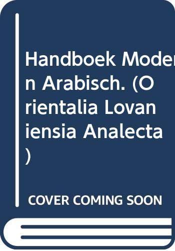 Handboek modern arabisch. (Orientalia Lovaniensia Analecta): Van Mol, M