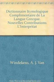 9789068310672: Dictionnaire Etymologique Complementaire De La Langue Grecque. Nouvelles Contributions a L'interpretation Historique Et Comparee Du Vocabulaire.