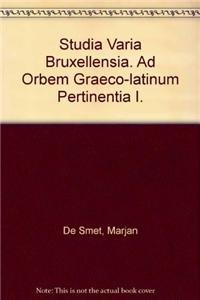 Studia varia Bruxellensia. Ad orbem Graeco-Latinum pertinentia. Dertig jaar Klassieke Filologie aan...
