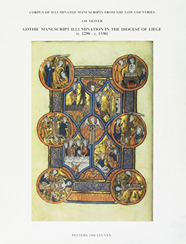 Gothic Manuscript Illumination in the Diocese of: JH Oliver