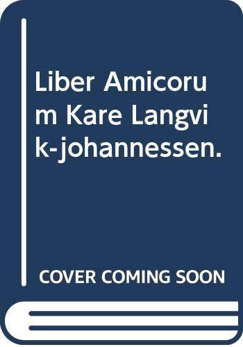 Liber Amicorum Kåre Langvik-Johannessen. - PORTEMAN, KAREL & KURT ERICH SCHÖNDORF [EDS.].