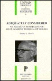 9789068312119: Adequately Considered: An American Perspective on Louis Janssens' Personalist Morals (Louvain Theological & Pastoral Monographs)