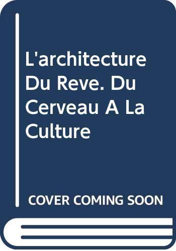 9789068312645: L'architecture du r�ve. Du cerveau � la culture