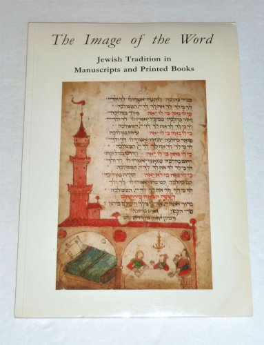 The Image of the Word. Jewish Tradition in Manuscripts and Printed Books.: MELKER, S.R. de, E.G.L. ...
