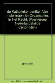 9789068312768: De katholieke identiteit van instellingen en organisaties in het recht. (Werkgroep Nederlandstalige Canonisten)