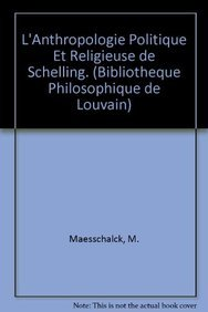 L'anthropologie politique et religieuse de Schelling: MaesschalckM.,