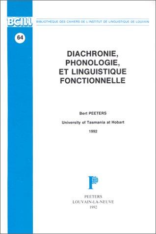Diachronie, phonologie et linguistique fonctionnelle. (Bibliotheque des: Peeters, Hans