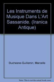 Les instruments de musique dans l'art sassanide.: Duchesne-Guillemin, M