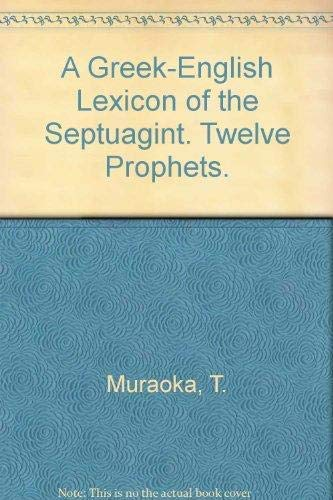 A Greek-English Lexicon of the Septuagint. Twelve Prophets.