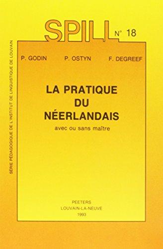9789068315288: La pratique du neerlandais avec ou sans maitre (Serie Pedagogique de l'Institut de Linguistique de Louvain)