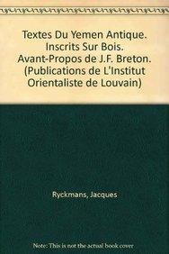 Textes du Yémen Antique. Inscrits sur bois. Avant-propos de J.F. Breton: RyckmansJ., ...