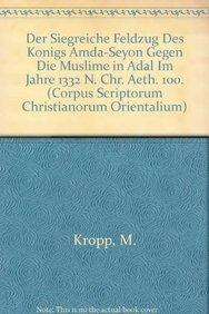 Siegreiche Feldzug des Konigs Amda-Seyon Gegen d: Manfred Kropp