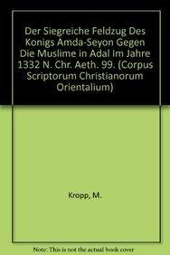Der Siegreiche Feldzug des Königs Amda-Seyon gegen die Muslime in Adal im Jahre 1332 n. Chr.: ...