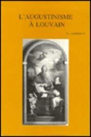 L'augustinisme à l'ancienne faculté de théologie de Louvain: ...
