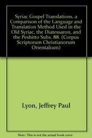 Syriac Gospel Translations. A Comparison of the Language and Translation Method Used in the Old ...