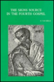 9789068316490: The Signs Source in the Fourth Gospel. Historical Survey and Critical Evaluation of the Semeia Hypothesis (Bibliotheca Ephemeridum Theologicarum Lovaniensium)