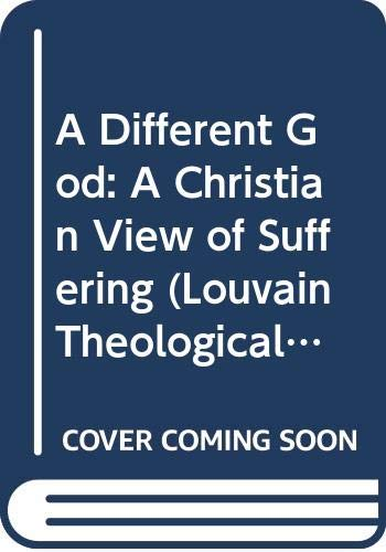 9789068316537: A Different God. A Christian View of Suffering (Louvain Theological & Pastoral Monographs)