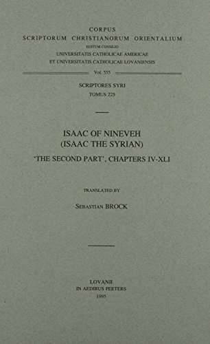 """Isaac of Nineveh (Isaac the Syrian). """"The Second Part"""", chapters IV-XLI: BrockS.,"""
