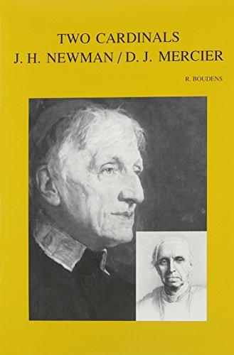 Two Cardinals: John Henry Newman, Désiré Joseph Mercier: BoudensR.,