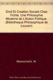 9789068317800: Droit et creation sociale chez Fichte. Une philosophie moderne de l'action politique. (Bibliotheque Philosophique de Louvain)