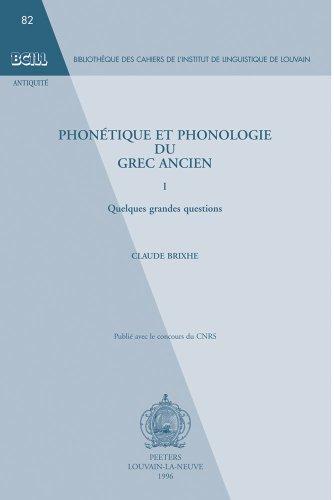 9789068318074: Bibliotheque des Cahiers de l'Institut de linguistique de Louvain : Phonetique et phonologie du grec ancien, tome 1 - Quelques Grandes Questions
