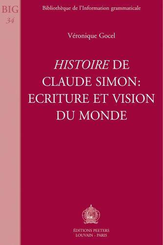 9789068318517: Histoire de Claude Simon: �criture et vision du monde