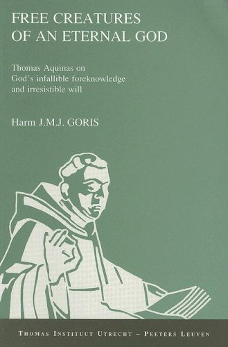 Free Creatures of an Eternal God. Thomas Aquinas on God's Infallible Foreknowledge and ...