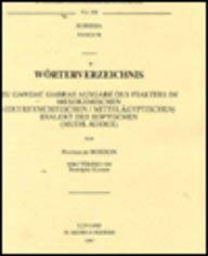 Wörterverzeichnis zu Gawdat Gabras Ausgabe des Psalters im Mesokemischen (Oxyrhynchitischen/Mittelägyptischen) Dialekt des Koptischen (Mudil-Kodex). Unter Mitarbeit von Rodolphe Kasser. - Bosson, Nathalie.