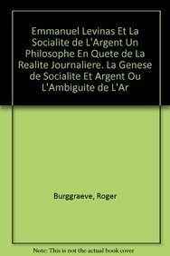 9789068319781: Emmanuel Levinas et la socialité de l'argent: Un philosophe en quête de la réalité journalière, la genèse de Socialité et argent ou l'ambiguïté de l'argent