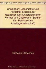 9789068319842: Chalkedon: Geschichte Und Aktualitat: Studien Zur Rezeption Der Christologischen Formel Von Chalkedon (Studien Der Patristischen Arbeitsgemeinschaft)