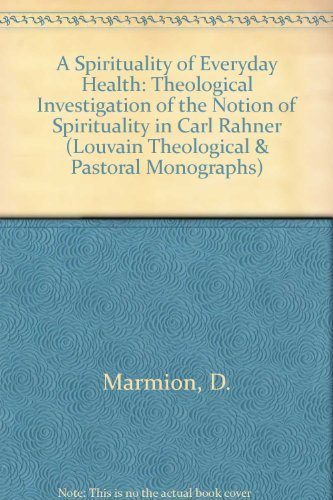 A Spirituality of Everyday Faith A Theological Investigation of the Notion of Spirituality in Karl ...