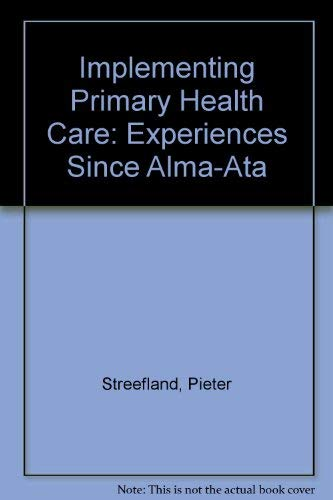 9789068320343: Implementing Primary Health Care: Experiences Since Alma Ata