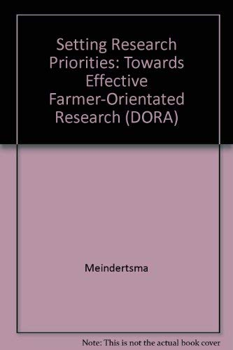 Setting Research Priorities : Towards Effective Farmer-Oriented Research: Meindertsma, J. Douwe (...