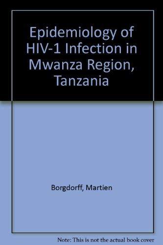 9789068320947: Epidemiology of HIV-1 Infection in Mwanza Region, Tanzania