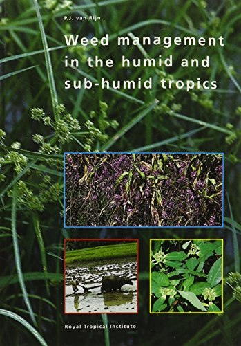 Weed Management in the Humid and Sub-Humid Tropics.: Rijn, P.J. van