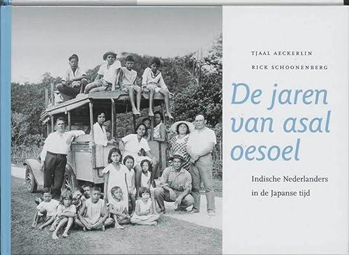 9789068321715: De jaren van asal oesoel / druk 1: Indische Nederlanders in de Japanse tijd