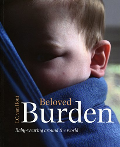 9789068321746: Beloved Burden: Baby-Wearing Around the World