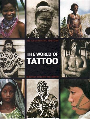 The World of Tattoo: An Illustrated History: Maarten Hesselt van
