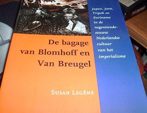 9789068322774: De bagage van Blomhoff en Van Breugel: Japan, Java, Tripoli en Suriname in de negentiende-eeuwse Nederlandse cultuur van het imperialisme (Dutch Edition)