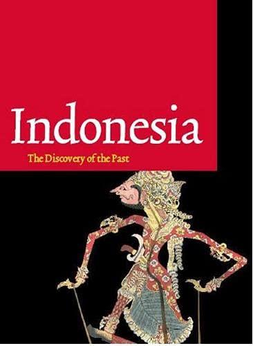 Indonesia: Discovery of the Past: Keurs, Pieter Ter, Sri Hardiati, Endang