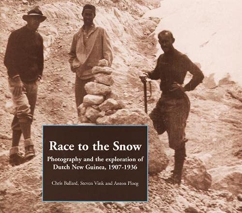 9789068325119: Race to the Snow: Photography and the Exploration of Dutch New Guinea, 1907 to 1936