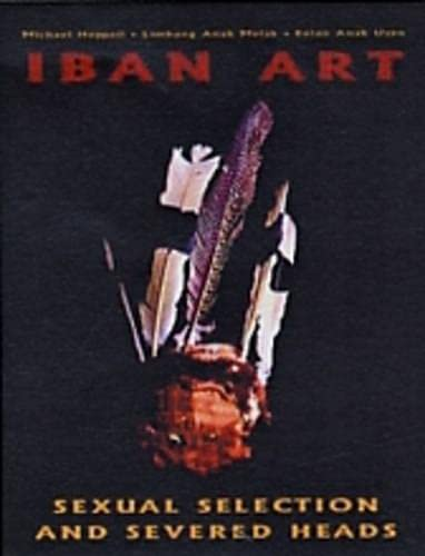 Iban Art: Sexual Selection and Severed Heads: Heppell, Michael, Melak,