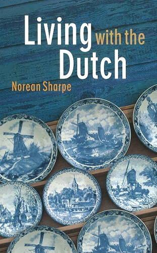 9789068325744: Living with the Dutch: an American family in The Hague
