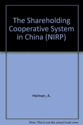 The Shareholding Cooperative System in China (Nirp Research for Policy Series): Amir Helman~Eduard ...