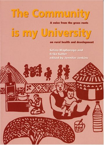 The Community Is My Universtiy. A Voice from the Grass Roots on Rural Health and Development