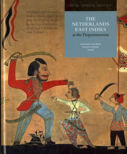 The Netherlands East Indies at the Tropenmuseum: A Colonial History (Collections at the ...