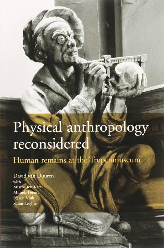 9789068328257: Physical Anthropology Reconsidered: Human Remains at the Tropenmuseum (Bulletins of the Royal Tropical Institute)